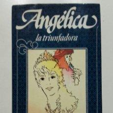 Libros de segunda mano: ANGELICA LA TRIUNDADORA - ANNE Y SERGE GOLON - ANGELICA Nº 12 - CIRCULO DE LECTORES - 1983. Lote 179120046