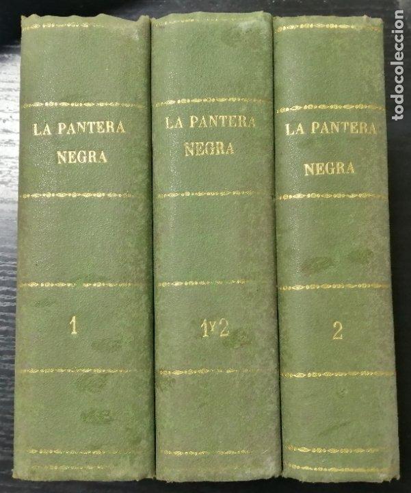 LA PANTERA NEGRA O LOS INFORTUNIOS DE DOS AMANTES, OBRA EN 3 VOLUMENES TOMO 1, 1 Y 2, 2. LEER (Libros de Segunda Mano (posteriores a 1936) - Literatura - Narrativa - Novela Romántica)