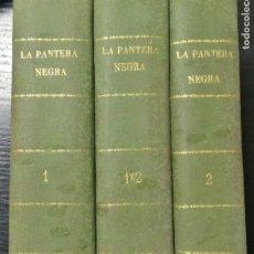 Libros de segunda mano: LA PANTERA NEGRA O LOS INFORTUNIOS DE DOS AMANTES, OBRA EN 3 VOLUMENES TOMO 1, 1 Y 2, 2. LEER. Lote 179138401