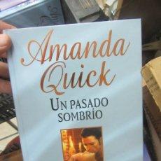 Libros de segunda mano: UN PASADO SOMBRÍO, AMANDA QUICK. L.6611-627. Lote 179220827