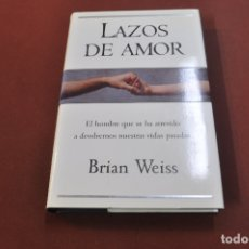 Libros de segunda mano: LAZOS DE AMOR - BRIAN WEISS - NRB. Lote 179378410