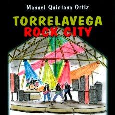 Libros de segunda mano: MANUEL QUINTANA ORTIZ: TORRELAVEGA ROCK CITY.. Lote 179947493
