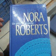 Libros de segunda mano: UN GRITO EN LA NOCHE, NORA ROBERTS. L.14508-530. Lote 180170437