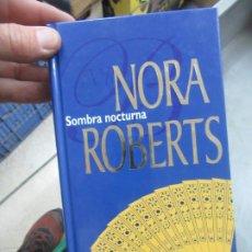 Libros de segunda mano: SOMBRA NOCTURNA, NORA ROBERTS. L.14508-532. Lote 180170618