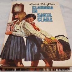 Libros de segunda mano: CLAUDINA EN SANTA CLARA – ENID BLYTON. Lote 180238748