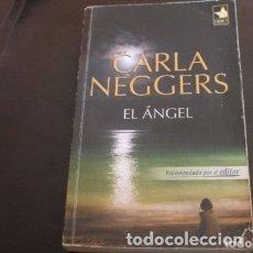 Libros de segunda mano: EL ANGEL AUTORA CARLA NEGGERS. Lote 180273536