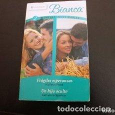Libros de segunda mano: (BIANCA) 2 NOVELAS FRAGILES ESPERANZAS Y UN HIJO OSCULTO. Lote 180273717