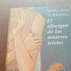 Libros de segunda mano: EL ALBERGUE DE LAS MUJERES TRISTES DE MARCELA SERRANO. Lote 181034977