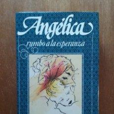 Livres d'occasion: ANGELICA RUMBO A LA ESPERANZA, ANNE Y SERGE GOLON, CIRCULO DE LECTORES, 1985. Lote 181090183