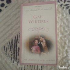 Libros de segunda mano: UNA SITUACIÓN COMPROMETIDA;GAIL WHITIKER;2007. Lote 181592343