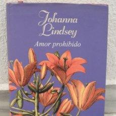 Libros de segunda mano: LIBRO AMOR PROHIBIDO - JOHANNA LINDSEY. Lote 181990771