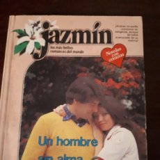 Libros de segunda mano: NOVELA JAZMIN Nº286. UN HOMBRE SIN ALMA.. Lote 183868802