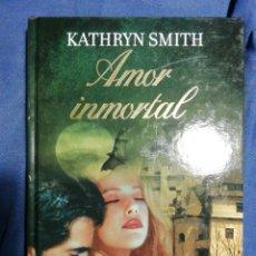 Libros de segunda mano: AMOR INMORTAL. KATHRYN SMITH. TAPA DURA. Lote 183870102