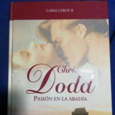 Libros de segunda mano: PASIÓN EN LA ABADÍA. CHRISTINA DODD. TAPA DURA. Lote 183870121