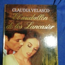 Libros de segunda mano: EL MEDALLON DE LOS LANCASTER. CLAUDIA VELASCO. Lote 183870157