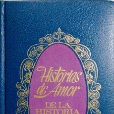 Libros de segunda mano: HISTORIAS DE AMOR DE LA HISTORIA DE FRANCIA.. Lote 183894407