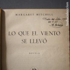 Libros de segunda mano: LO QUE EL VIENTO SE LLEVÓ. MARGARET MITCHELL. ED. AYMA EDITOR. BARCELONA 1951 - MARGARET MITCHELL. Lote 184819037