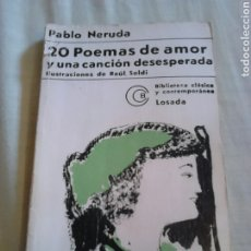 Libros de segunda mano: LIBRO 20 POEMAS DE AMOR Y UNA CANCION DESESPERADA,PABLO NERUDA,AÑO 1974. Lote 184849918