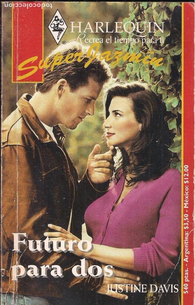 JUSTINE DAVIS: FUTURO PARA DOS (Libros de Segunda Mano (posteriores a 1936) - Literatura - Narrativa - Novela Romántica)