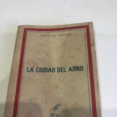 Libros de segunda mano: LA CIUDAD DEL ARNO. Lote 187331727