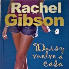 Libros de segunda mano: RACHEL GIBSON - DAISY VUELVE A CASA. Lote 187370316