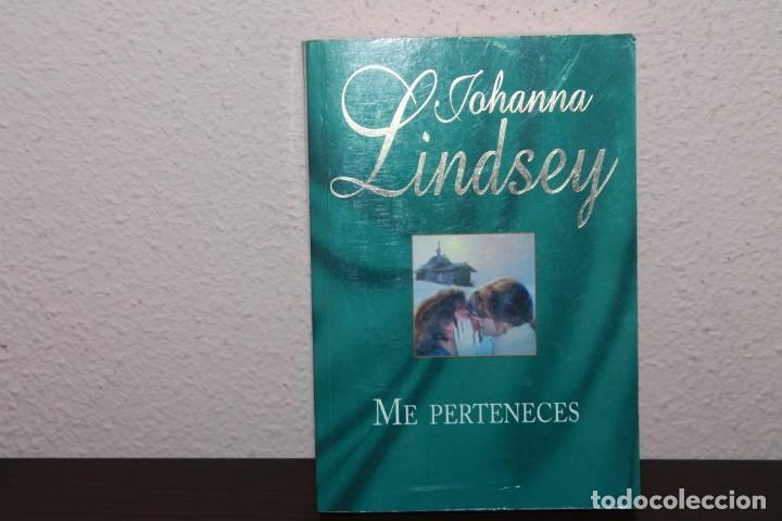 NOVELA ROMANTICA - ME PERTENECES DE JOHANNA LINDSEY (Libros de Segunda Mano (posteriores a 1936) - Literatura - Narrativa - Novela Romántica)