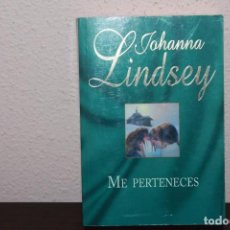 Libros de segunda mano: NOVELA ROMANTICA - ME PERTENECES DE JOHANNA LINDSEY. Lote 189599375