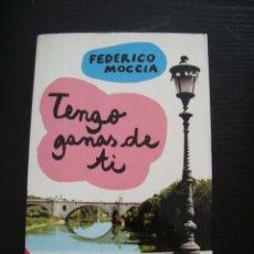 Libros de segunda mano: TENGO GANAS DE TI - FEDERICO MOCCIA. Lote 189826542