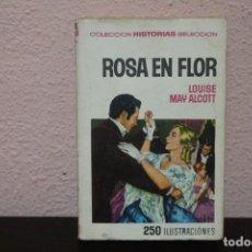 Libros de segunda mano: LIBRO ROSA EN FLOR LOUISE MAY ALCOTT. Lote 190646546