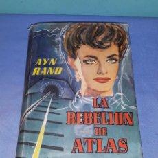Libros de segunda mano: LA REBELION DE ATLAS AYN RAND AÑO 1960 TAPAS DURAS CON SOBRECUBIERTA LUIS DE CARALT. Lote 190736576