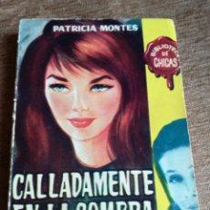 Libros de segunda mano: CALLADAMENTE EN LA SOMBRA,BIBLIOTECA CHICAS. Lote 191066543