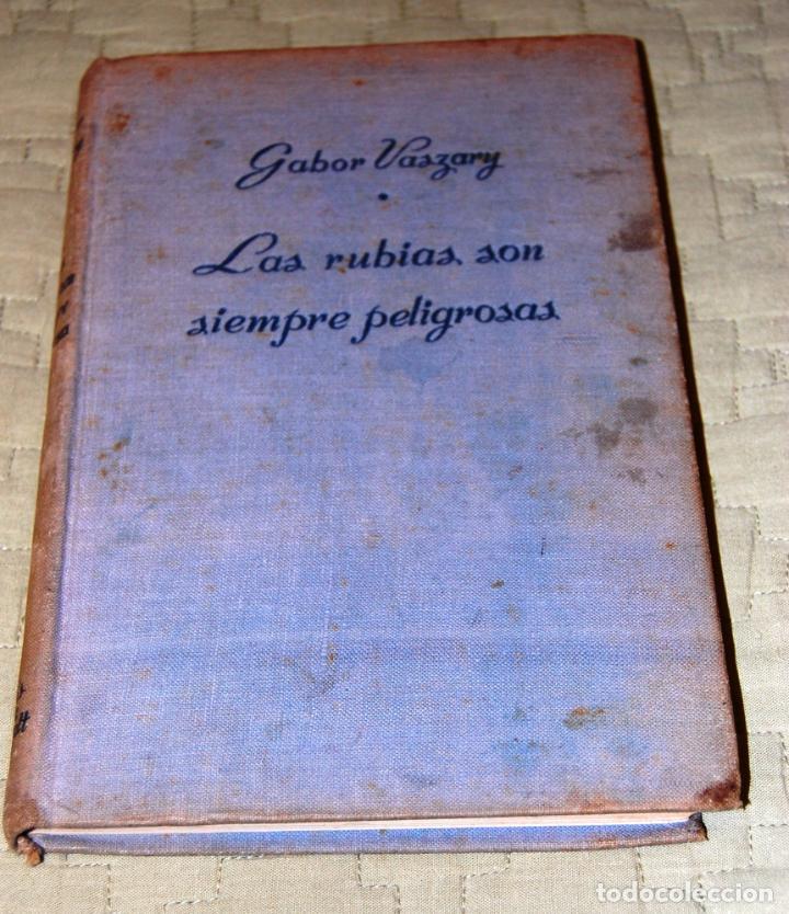 LAS RUBIAS SON SIEMPRE PELIGROSAS, DE GABOR VASZARY. (Libros de Segunda Mano (posteriores a 1936) - Literatura - Narrativa - Novela Romántica)