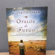 Libros de segunda mano: ÓPALOS DE FUEGO POR ELIZABETH HARAN. Lote 192434866
