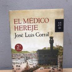 Libros de segunda mano: EL MÉDICO HEREJE POR JOSÉ LUIS CORRAL. Lote 192437305