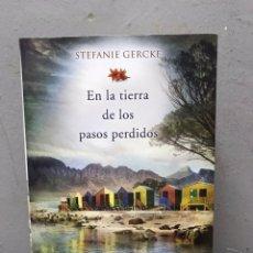 Libros de segunda mano: EN LA TIERRA DE LOS PASOS PERDIDOS POR STEFANIE GERCKE. Lote 192444280