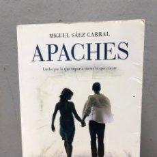 Libros de segunda mano: APACHES POR MIGUEL SÁEZ CARRAL. Lote 192469915