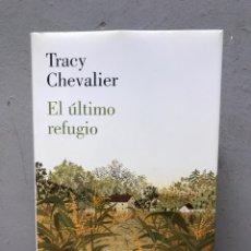 Libros de segunda mano: EL ÚLTIMO REFUGIO POR TRACY CHEVALIER. Lote 192479400