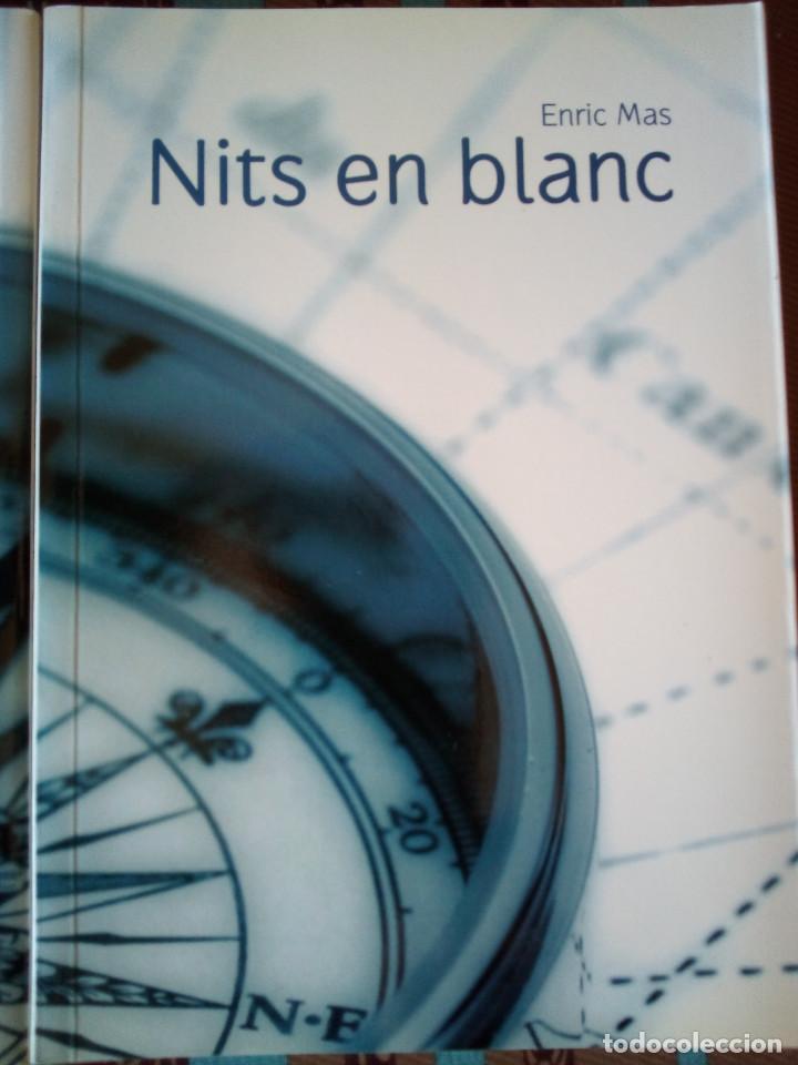 Libros de segunda mano: Libro catalán NITS EN BLANC DEDICADO/FIRMADO POR AUTOR (Enric Mas, 2008) - Foto 2 - 192706373