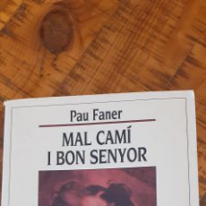 Libros de segunda mano: MAL CAMÍ I BON SENYOR - PAU FANER. Lote 192890826