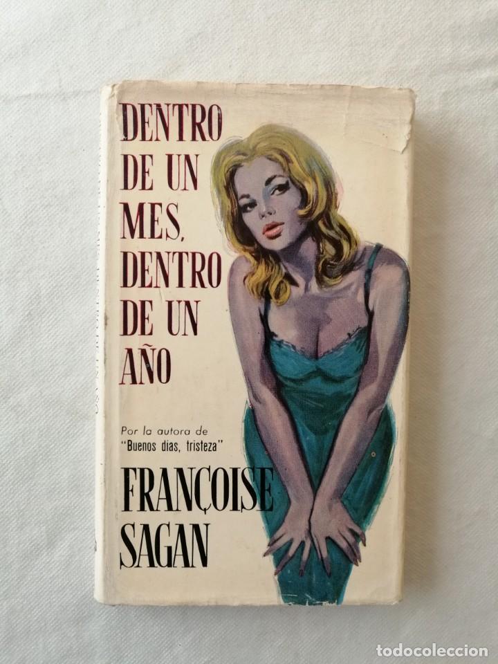 LIBRO DENTRO DE UN MES DENTRO DE UN AÑO POR FRANÇOISE SAGAN / PLAZA & JANES EDITORES 1963 (Libros de Segunda Mano (posteriores a 1936) - Literatura - Narrativa - Novela Romántica)