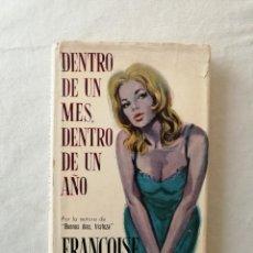 Libros de segunda mano: LIBRO DENTRO DE UN MES DENTRO DE UN AÑO POR FRANÇOISE SAGAN / PLAZA & JANES EDITORES 1963. Lote 194215498