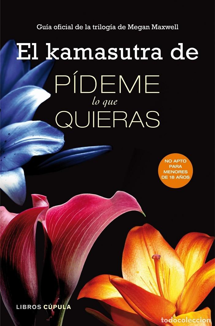 EL KAMASUTRA DE PÍDEME LO QUE QUIERAS (Libros de Segunda Mano (posteriores a 1936) - Literatura - Narrativa - Novela Romántica)