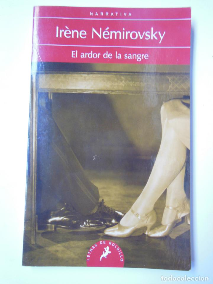 EL ARDOR DE LA SANGRE. NÉMIROVSKY IRÈNE. 2013 (Libros de Segunda Mano (posteriores a 1936) - Literatura - Narrativa - Novela Romántica)