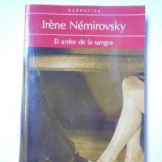 Libros de segunda mano: EL ARDOR DE LA SANGRE. NÉMIROVSKY IRÈNE. 2013. Lote 194324622