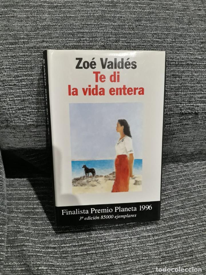 TE DI LA VIDA ENTERA - ZOE VALDES (Libros de Segunda Mano (posteriores a 1936) - Literatura - Narrativa - Novela Romántica)