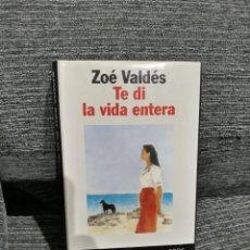 Libros de segunda mano: TE DI LA VIDA ENTERA - ZOE VALDES. Lote 194341693
