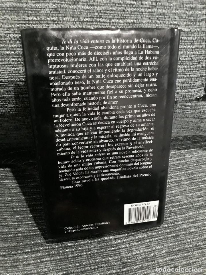 Libros de segunda mano: TE DI LA VIDA ENTERA - ZOE VALDES - Foto 2 - 194341693