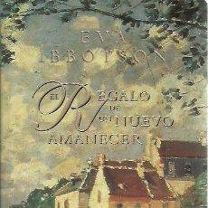 Libros de segunda mano: EVA IBBOTSON-EL REGALO DE UN NUEVO AMANECER.DEBOLSILLO,441/6.2004.. Lote 194345490
