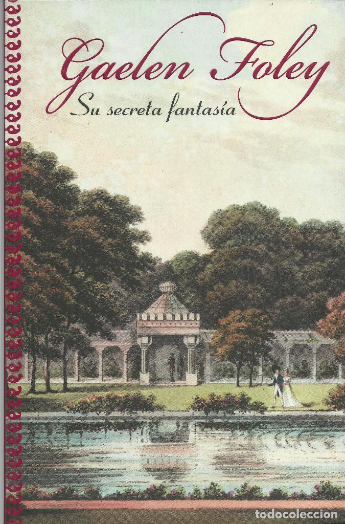 GAELEN FOLEY-SU SECRETA FANTASÍA.PLAZA & JANÉS.2009. (Libros de Segunda Mano (posteriores a 1936) - Literatura - Narrativa - Novela Romántica)