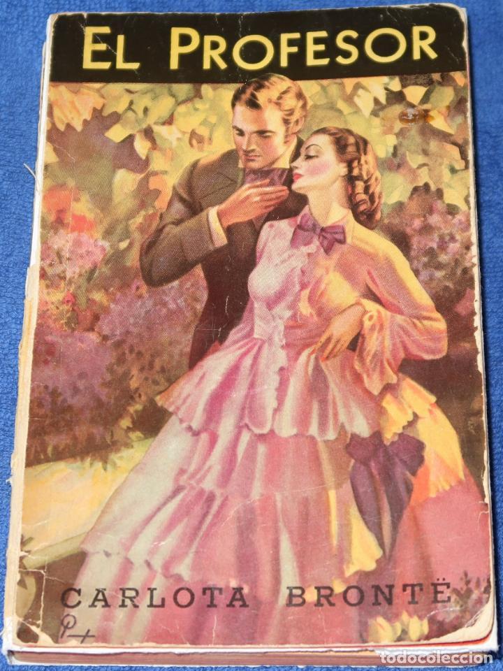 EL PROFESOR - CARLOTA BRONTË - ACME (1946) (Libros de Segunda Mano (posteriores a 1936) - Literatura - Narrativa - Novela Romántica)